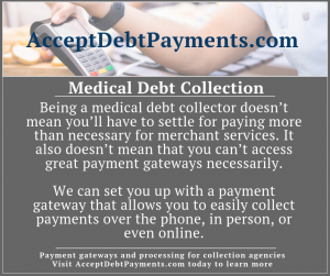 medical debt collection - getting cost-effective gateways and processing is possible